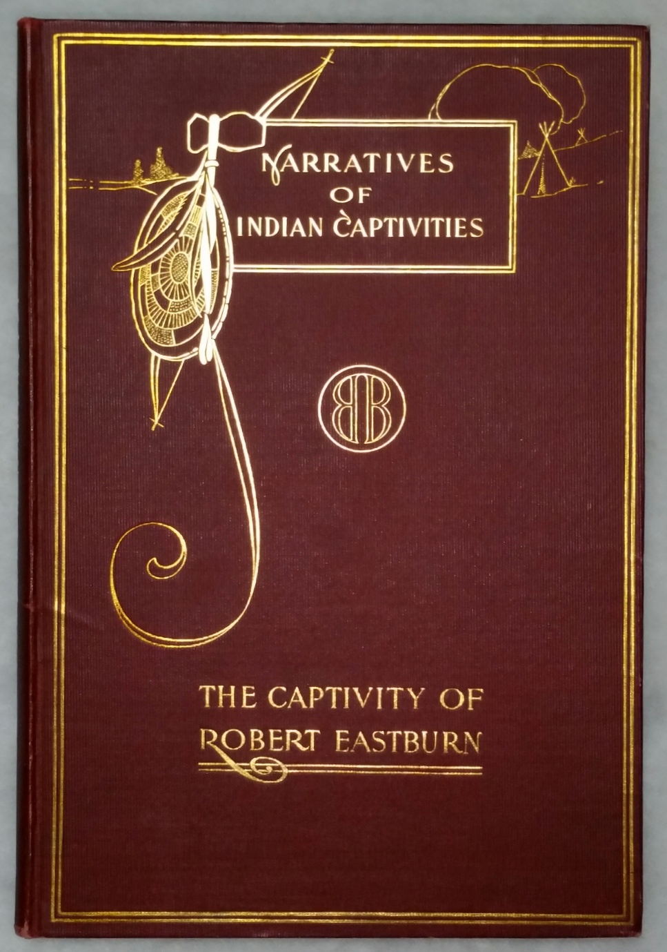 Image for The Dangers and Sufferings of Robert Eastburn, and His Deliverance from Indian Captivity