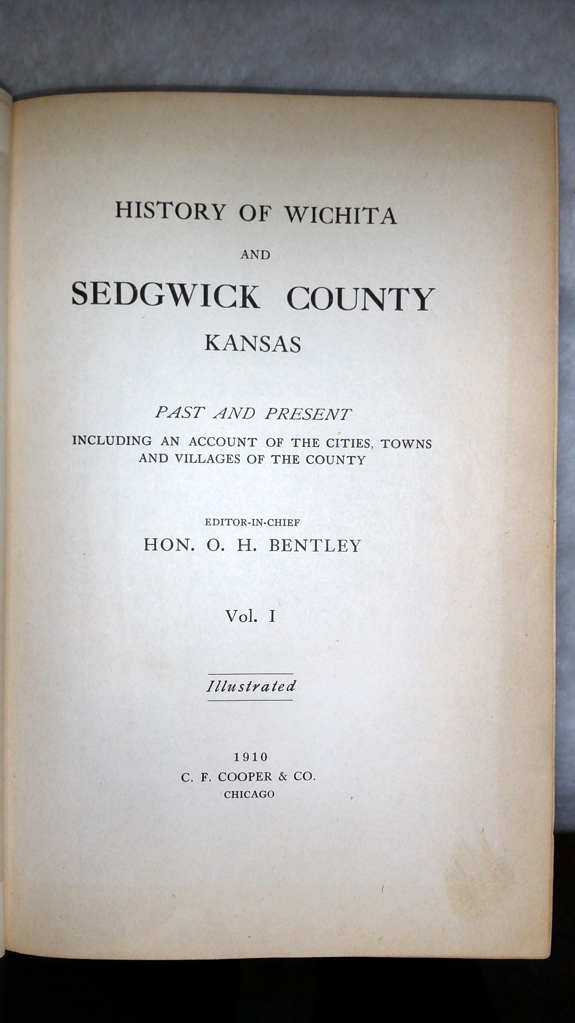 Image for History of Wichita and Sedgwick County Kansas Past and Present Including an Accountof the Cities, Towns and Villages of the County (Two Volumes)