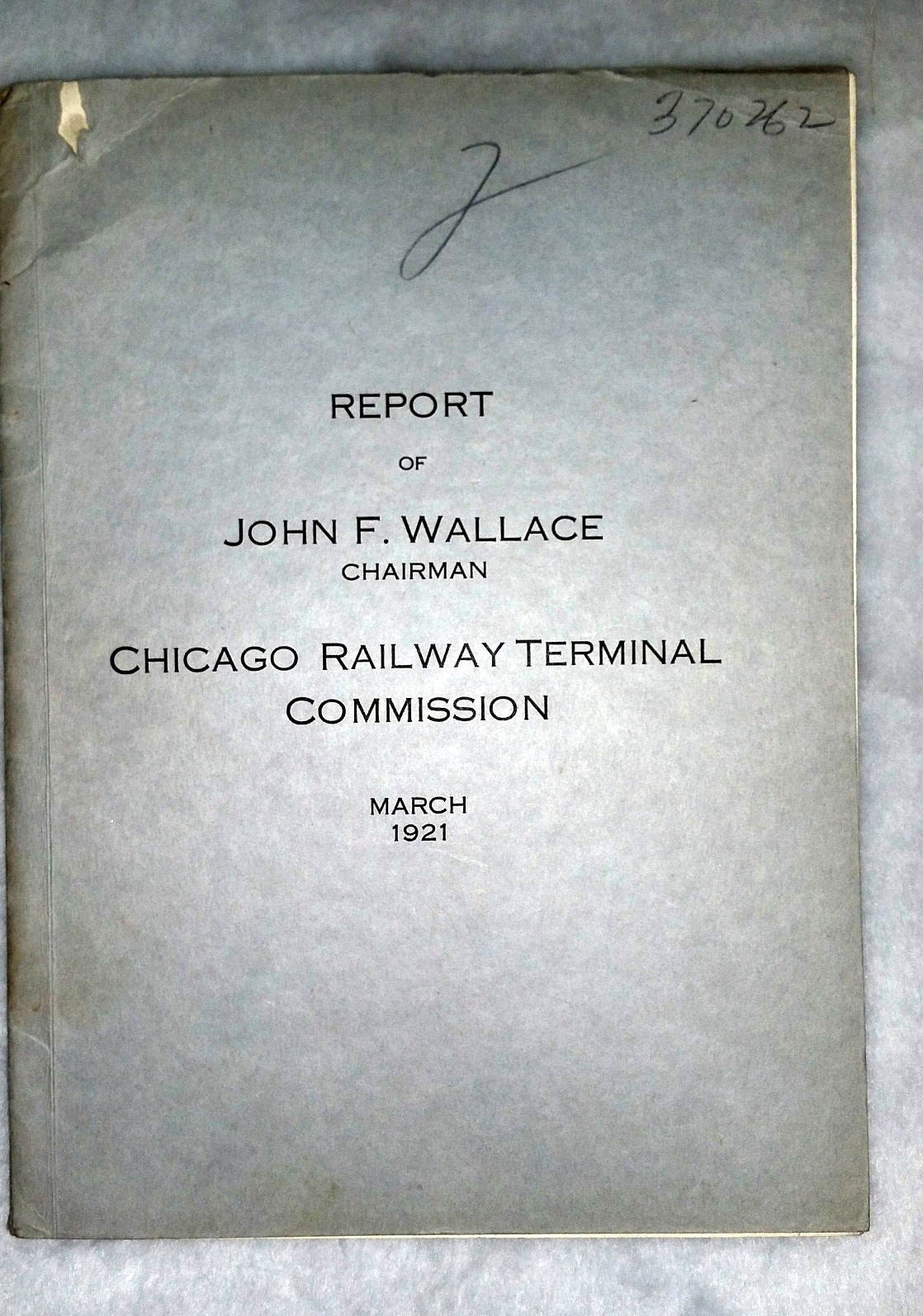 Image for Report of John F. Wallace, Chairman: Chicago Railway Terminal Commission