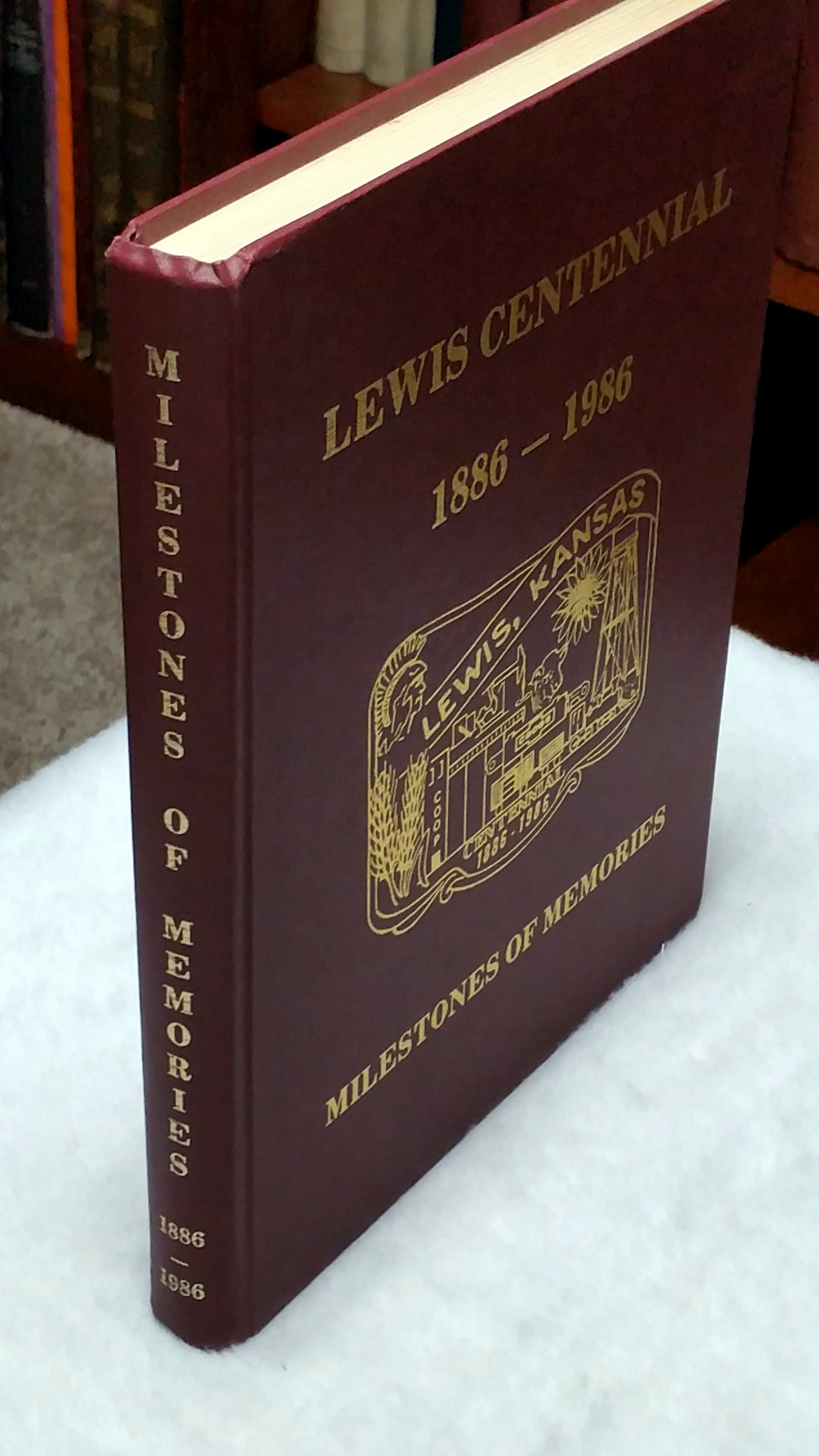 Image for Milestones of Memories: A History of the City of Lewis and the Surrounding Community [Lewis Centennial 1886-1986:  Milestones of Memories]