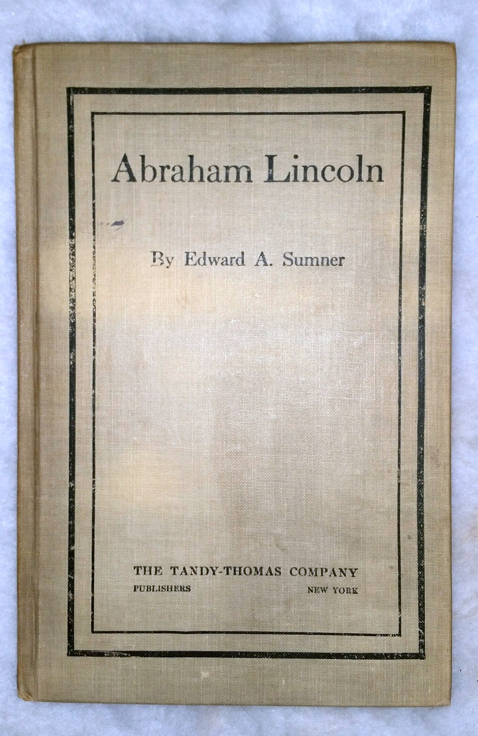 Image for Abraham Lincoln:  An Address Delivered Before the Men's League of the Broadway Tabernacle Church of New York, Feb. 10th 1902