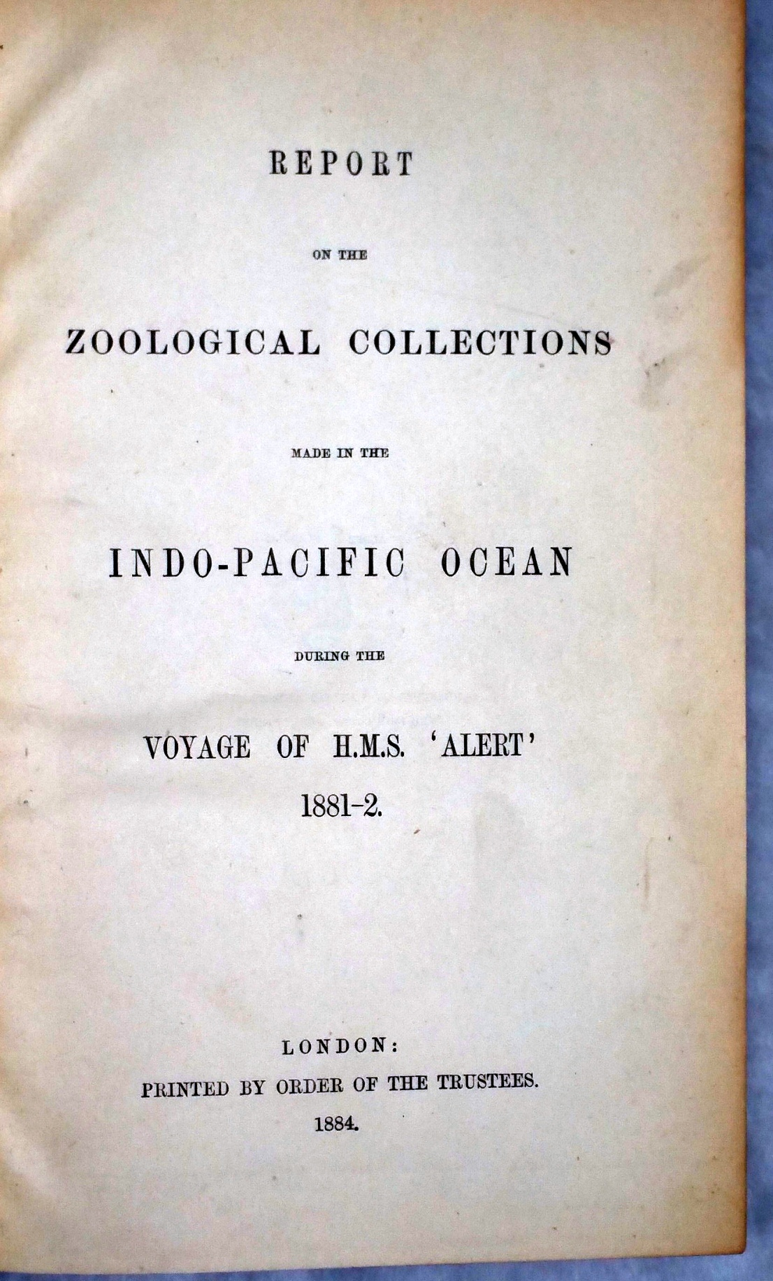 Image for Report on the Zoological Collections Made In The Indo-Pacific Ocean During the Voyage of H.M.S. 'Alert' 1881-2