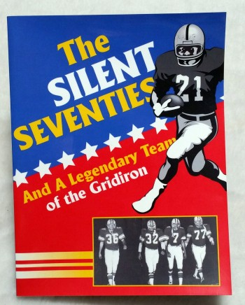 Image for The Silent Seventies:  And A Legendary Team of the Gridiron
