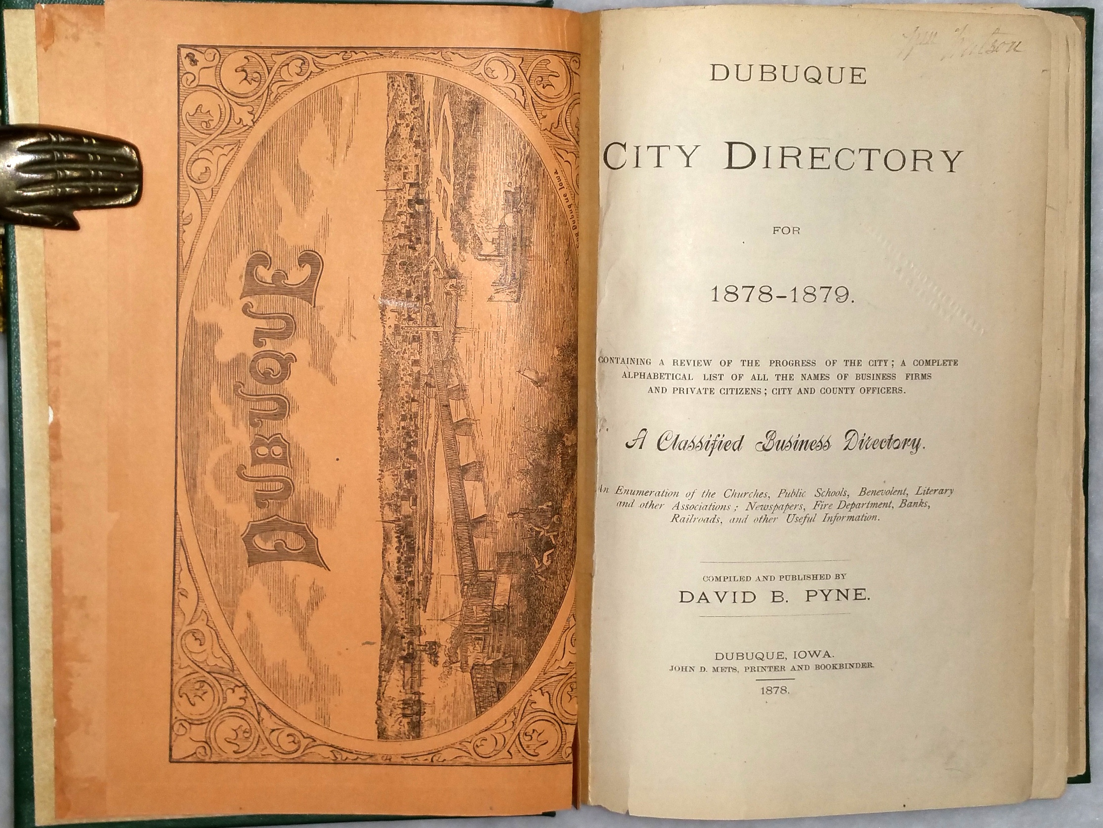 Image for Dubuque City Directory for 1878-1879.  Containing a Review  of the Progress of the City; A Complete Alphabetical List of All the Names of Business Firms and Private Citizens; City and County Officers.  A Classified Business Directory...