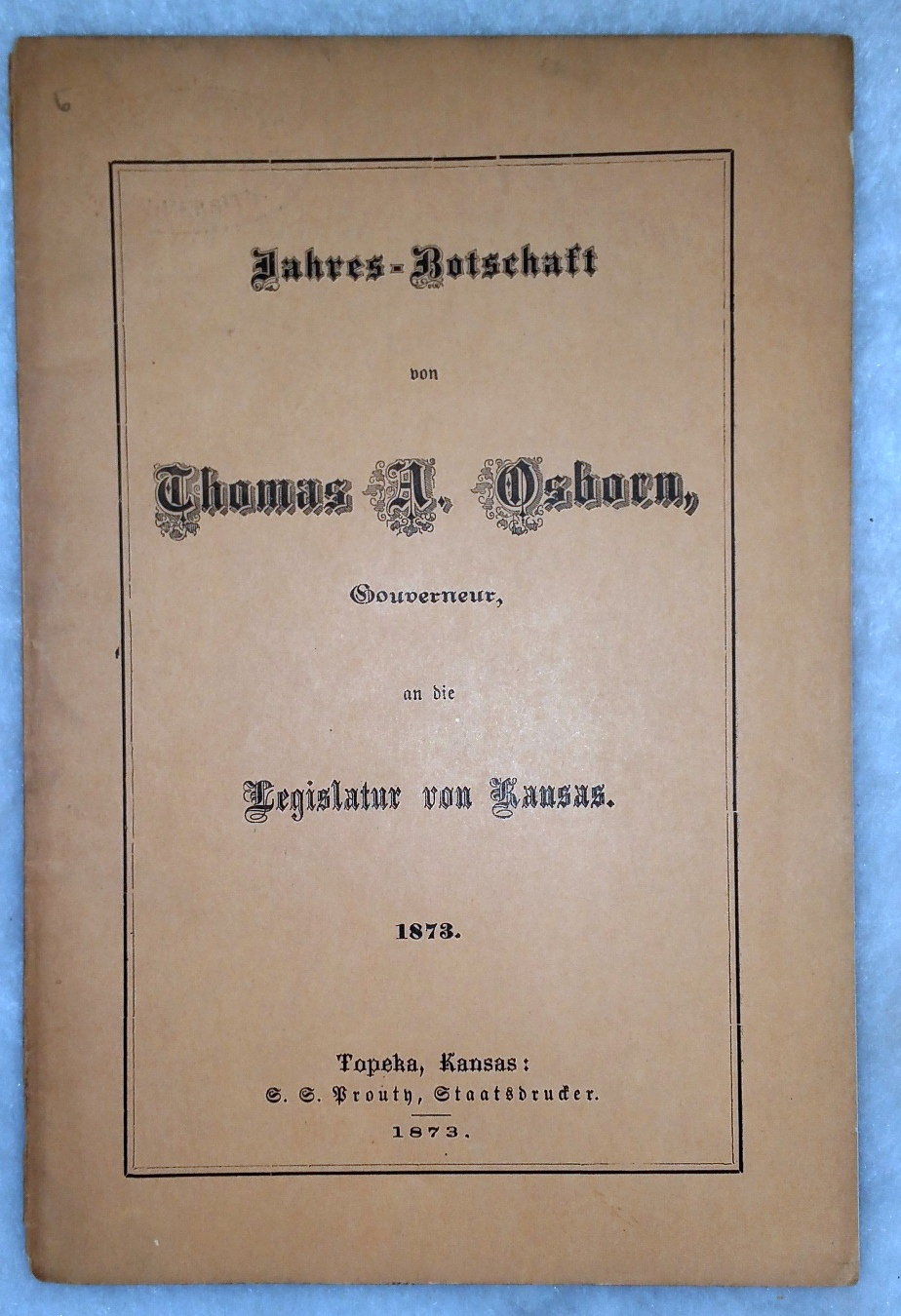 Image for Jahres-Botschaft von Thomas A. Osborn, Gouverneur an die Legislatur von Kansas [Annual Message of Thomas A. Osborn, Governor, to the Legislature of Kansas]