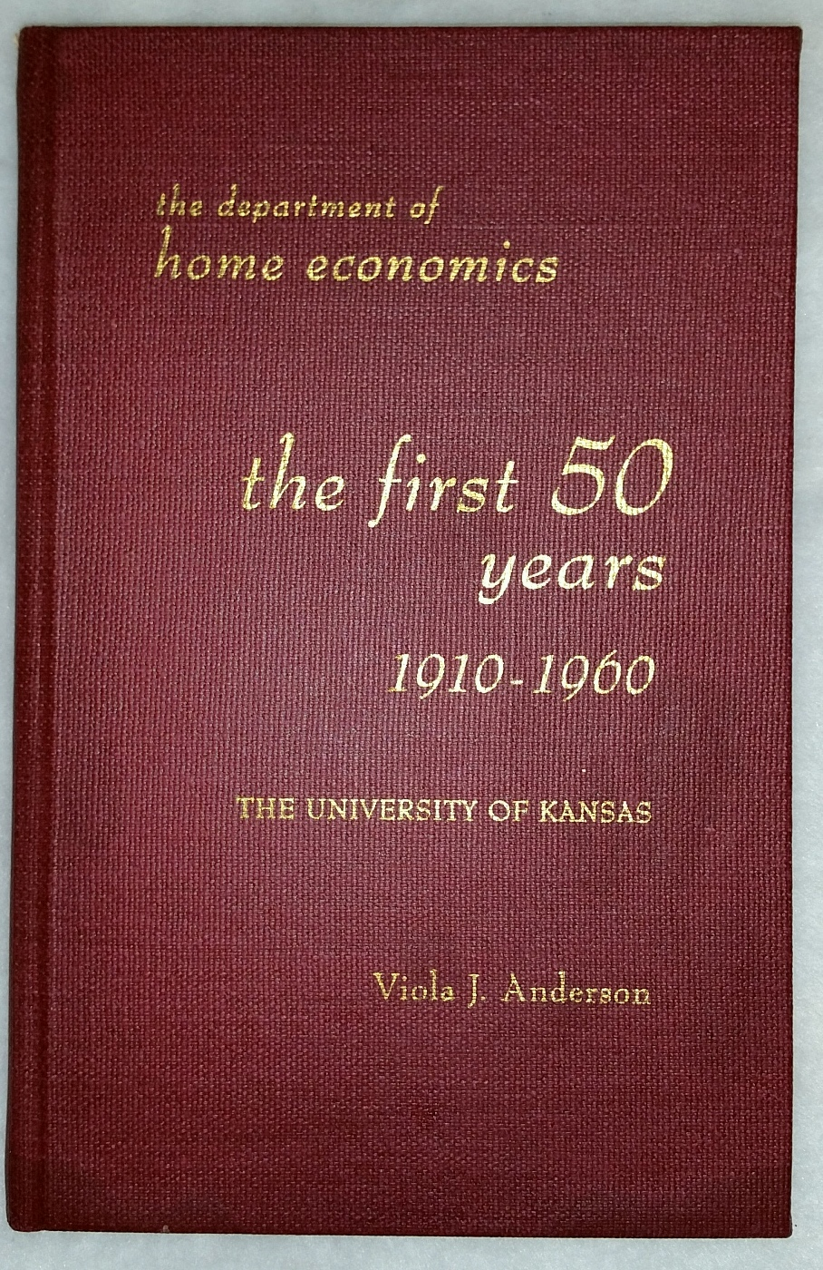 Image for The First 50 Years:  The Department of Home Economics 1910-1960