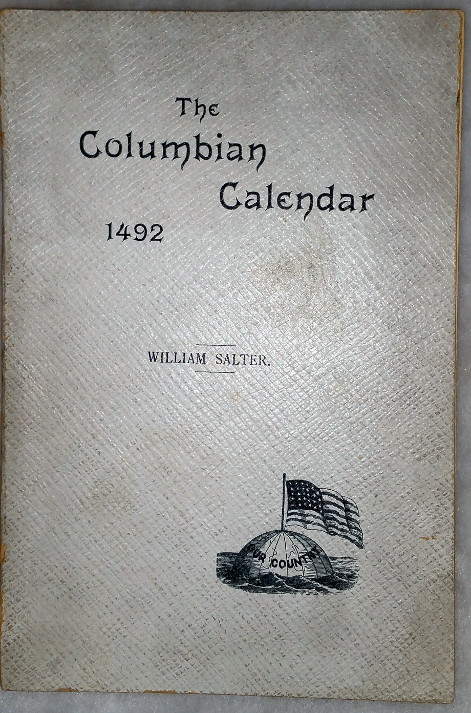 Image for Columbian Calendar:  The Voyage of Christopher Columbus from the Third Day of August to The Discovery of America on the Twelfth Day of October A. D. 1492