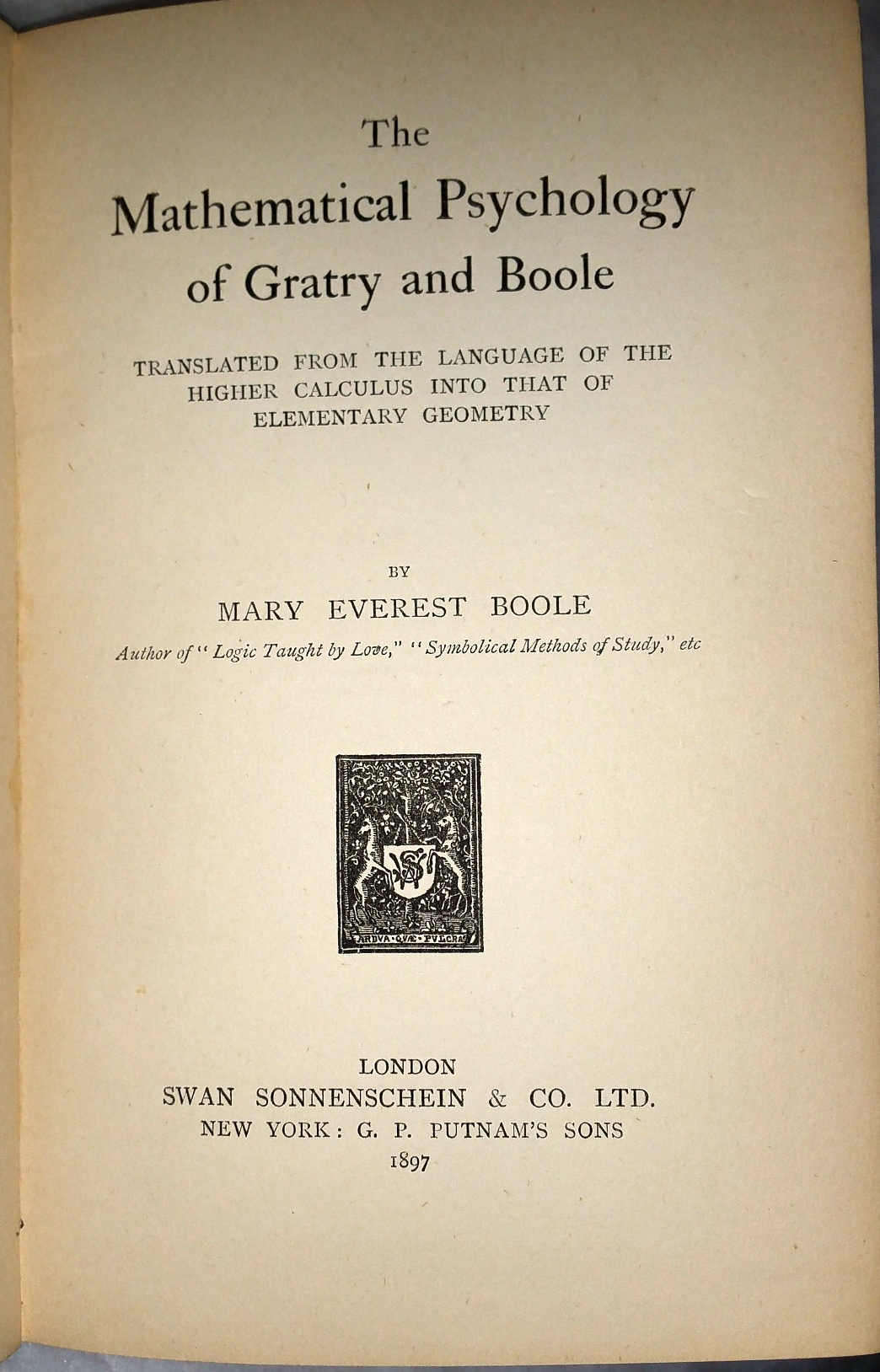 Image for The Mathematical Psychology of Gratry and Boole: Translated from the Language of the Higher Calculus Into that of Elementary Geometry