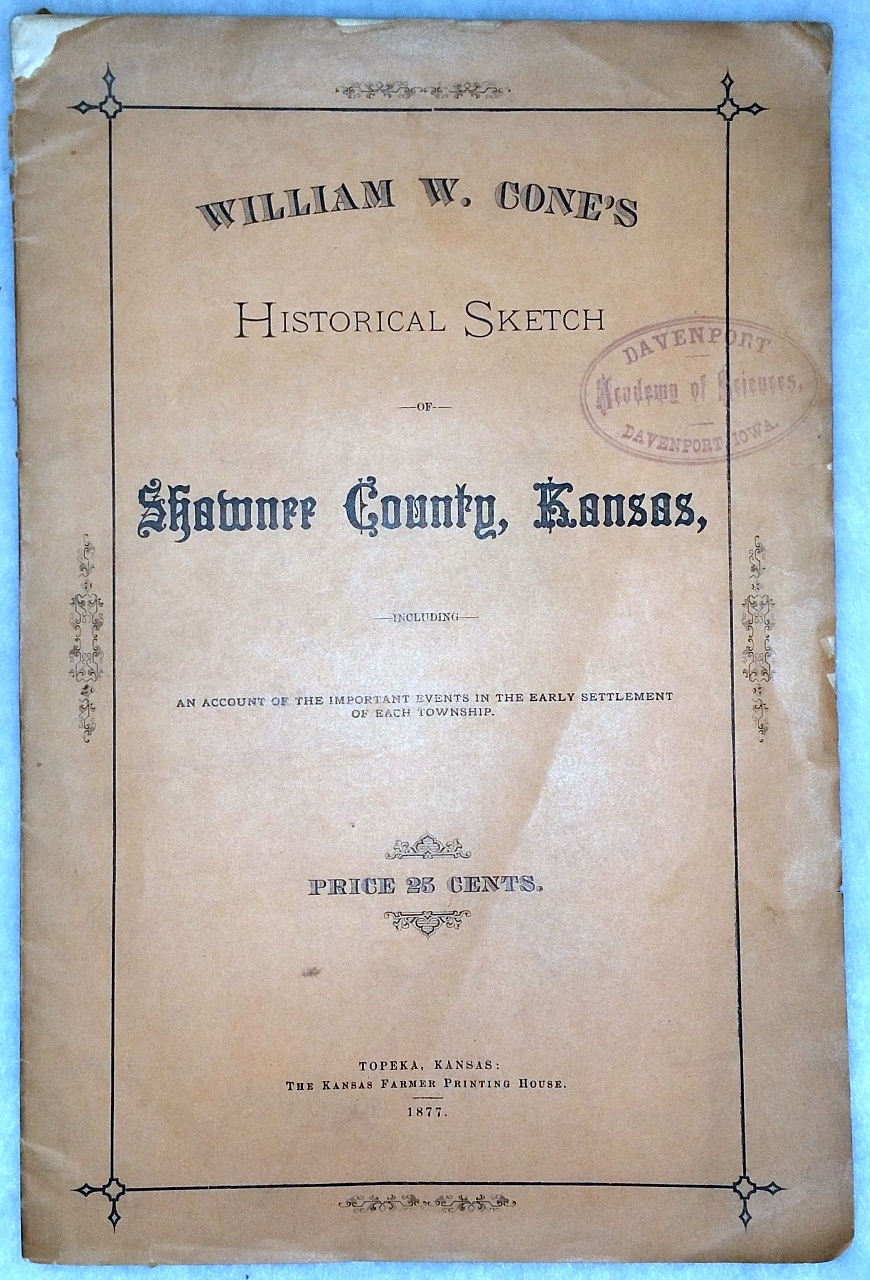Image for William W. Cone's Historical Sketch of Shawnee County, Kansas, Including an Account of the Important Events in the Early Settlement of The Township