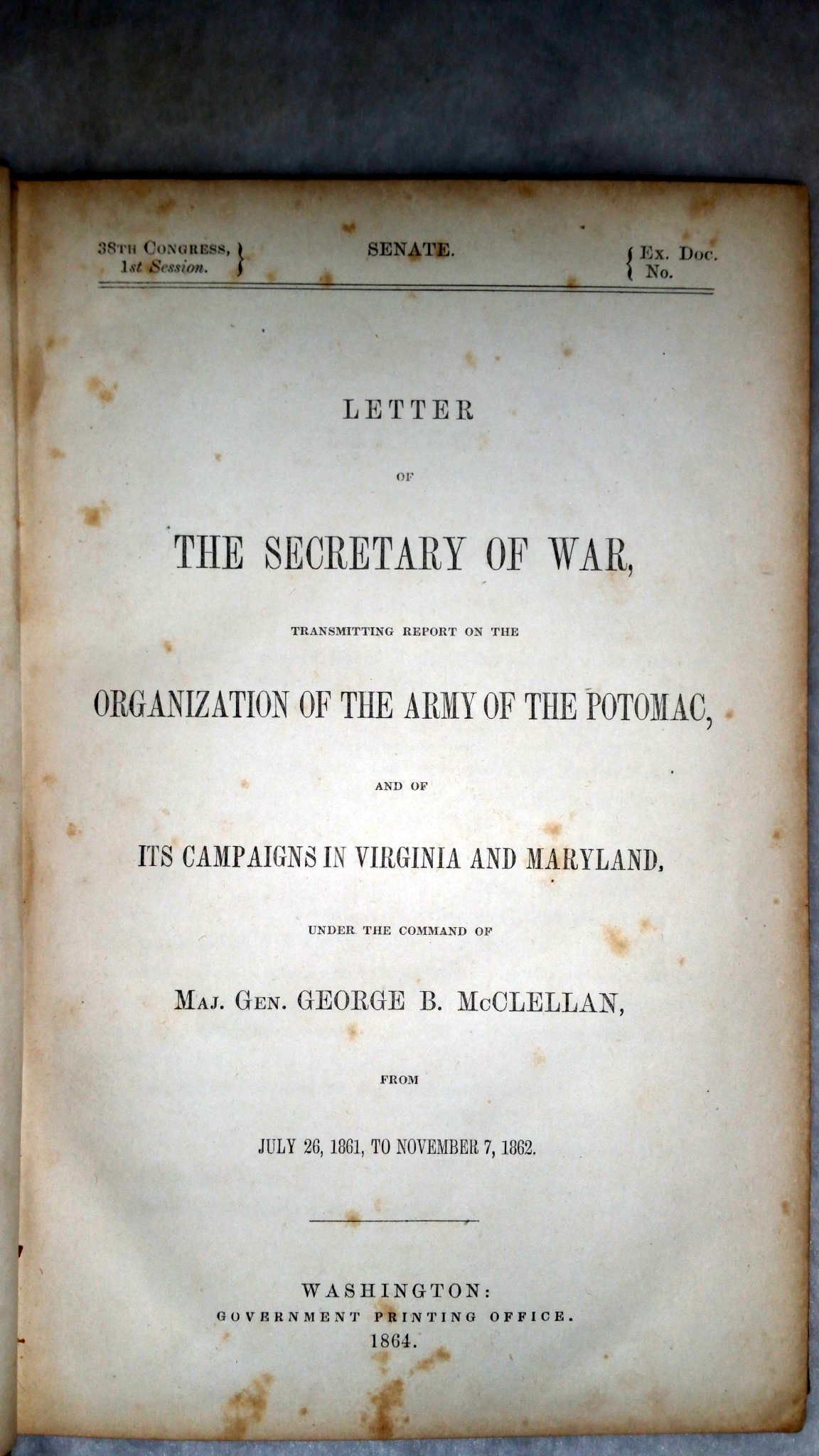 Image for Letter of the Secretary of War Transmitting Report on the Organization of the Army of the Potomac, and of Its Campaigns in Virginia and Maryland, Under the Command of Maj. Gen. George B. McClellan, from July 26, 1861, to November 7, 1862