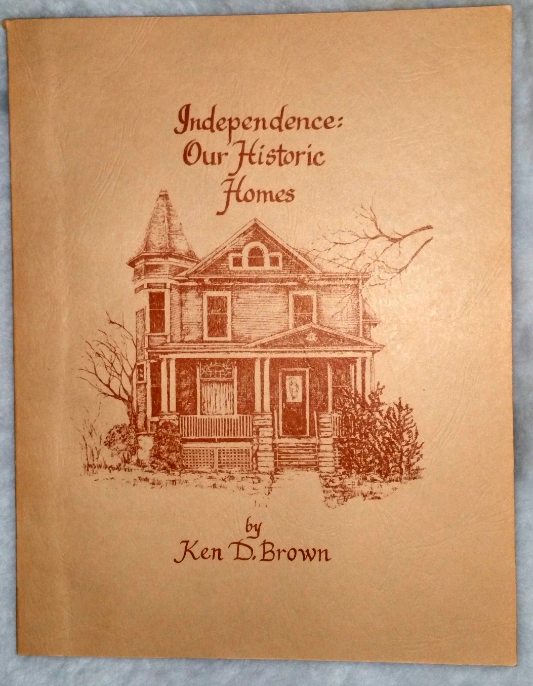 Image for Independence:  Our Historic Homes