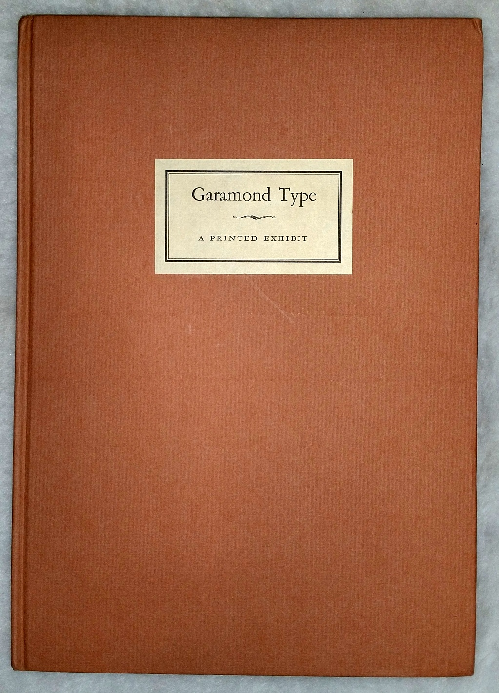 Image for An Exhibit of Garamond Type with Appropriate Ornaments, Being the third of a series of Books Showing the Many Beautiful types in the Composing Room of Redfield-Kendrick-Odell Co. Printers and Maps Makers
