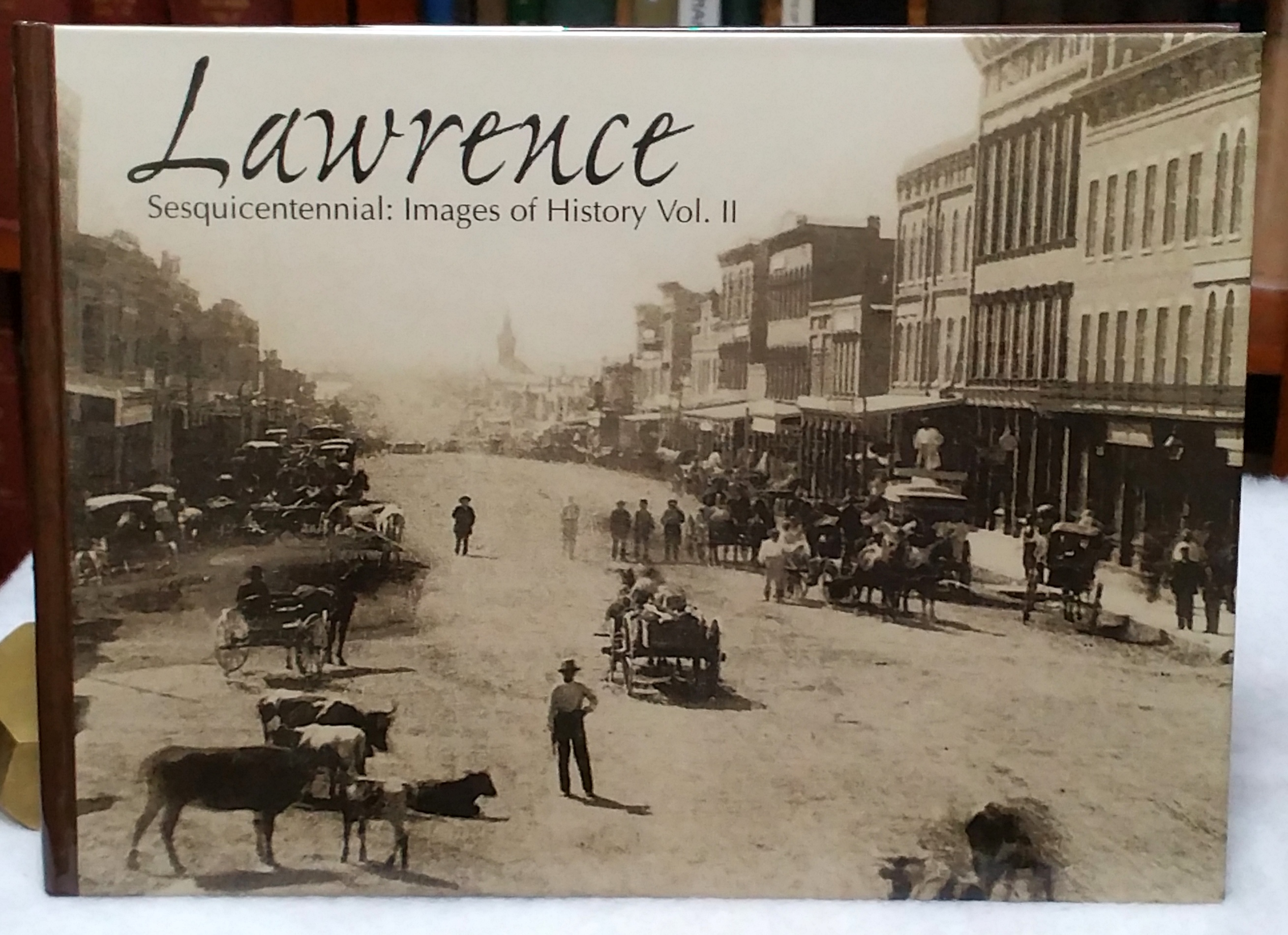 Image for Lawrence Sesquicentennial:  Images of History Vol. II