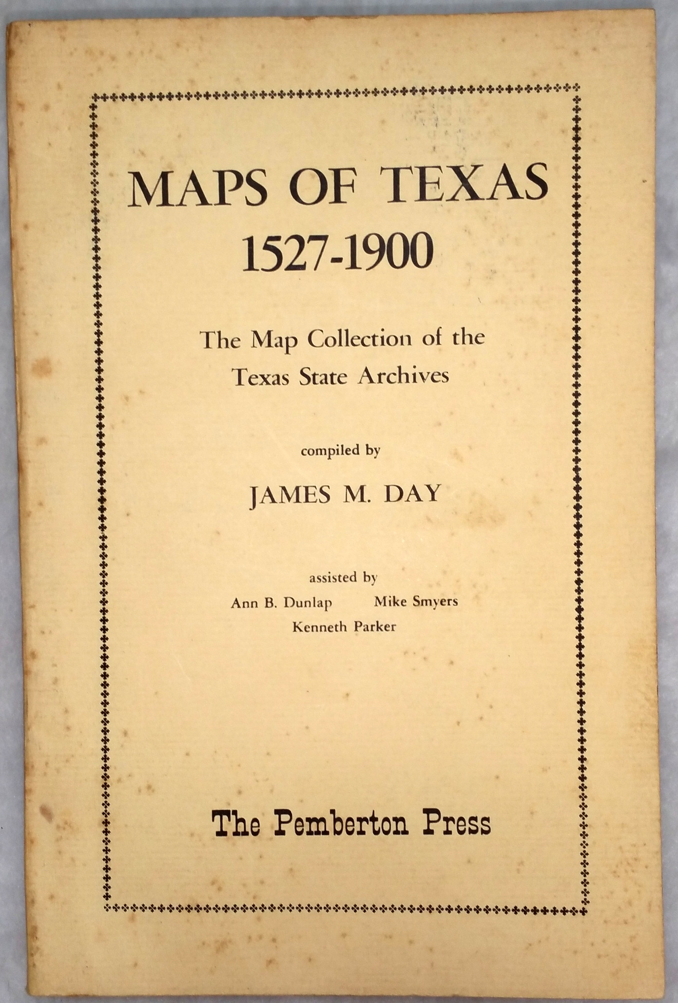 Image for Maps of Texas 1527 - 1900  The Map Collection of the Texas State Archives