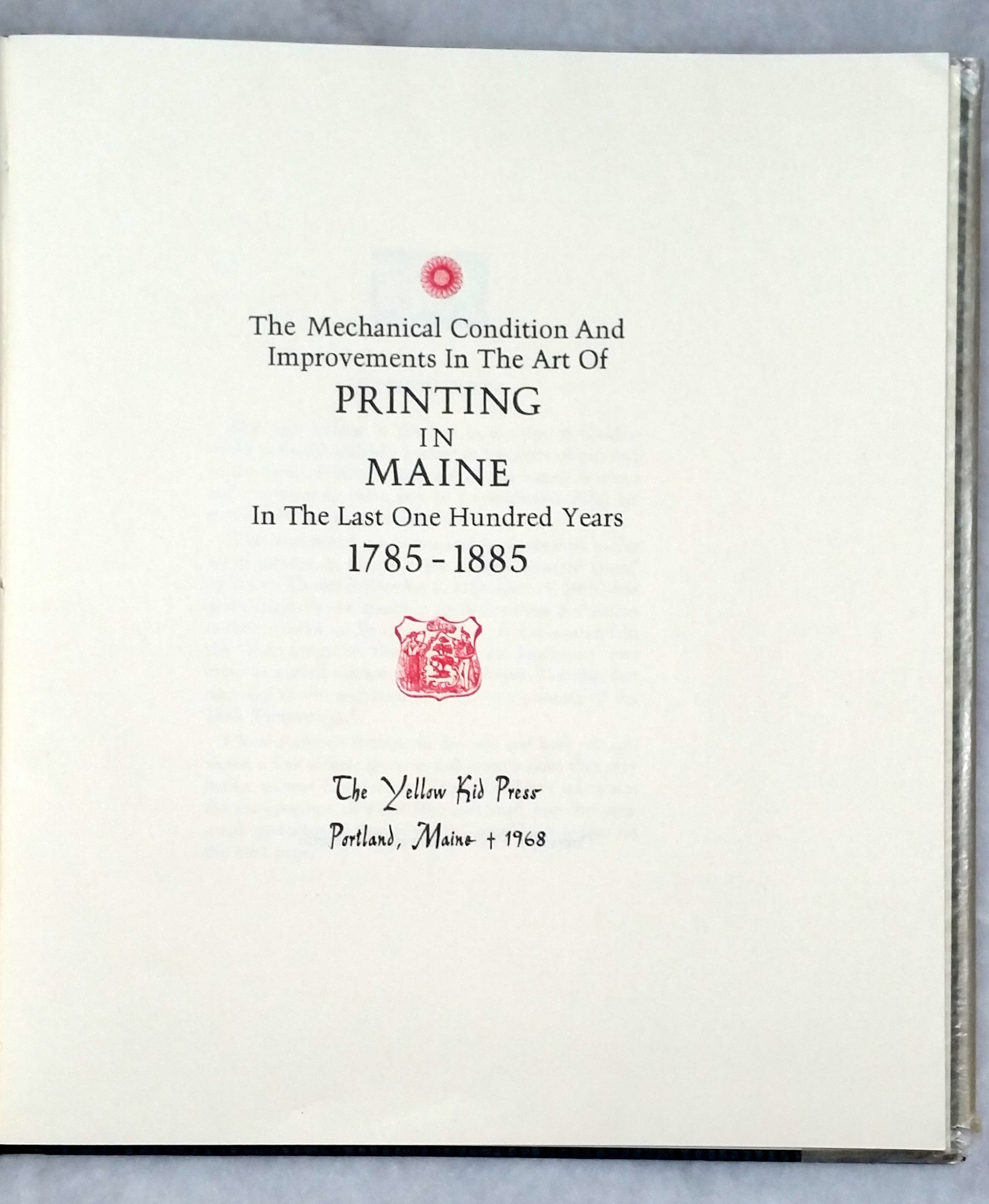 Image for The Mechanical Condition And Improvements In the Art of Printing in Maine in the Last One Hundred Years, 1785-1885