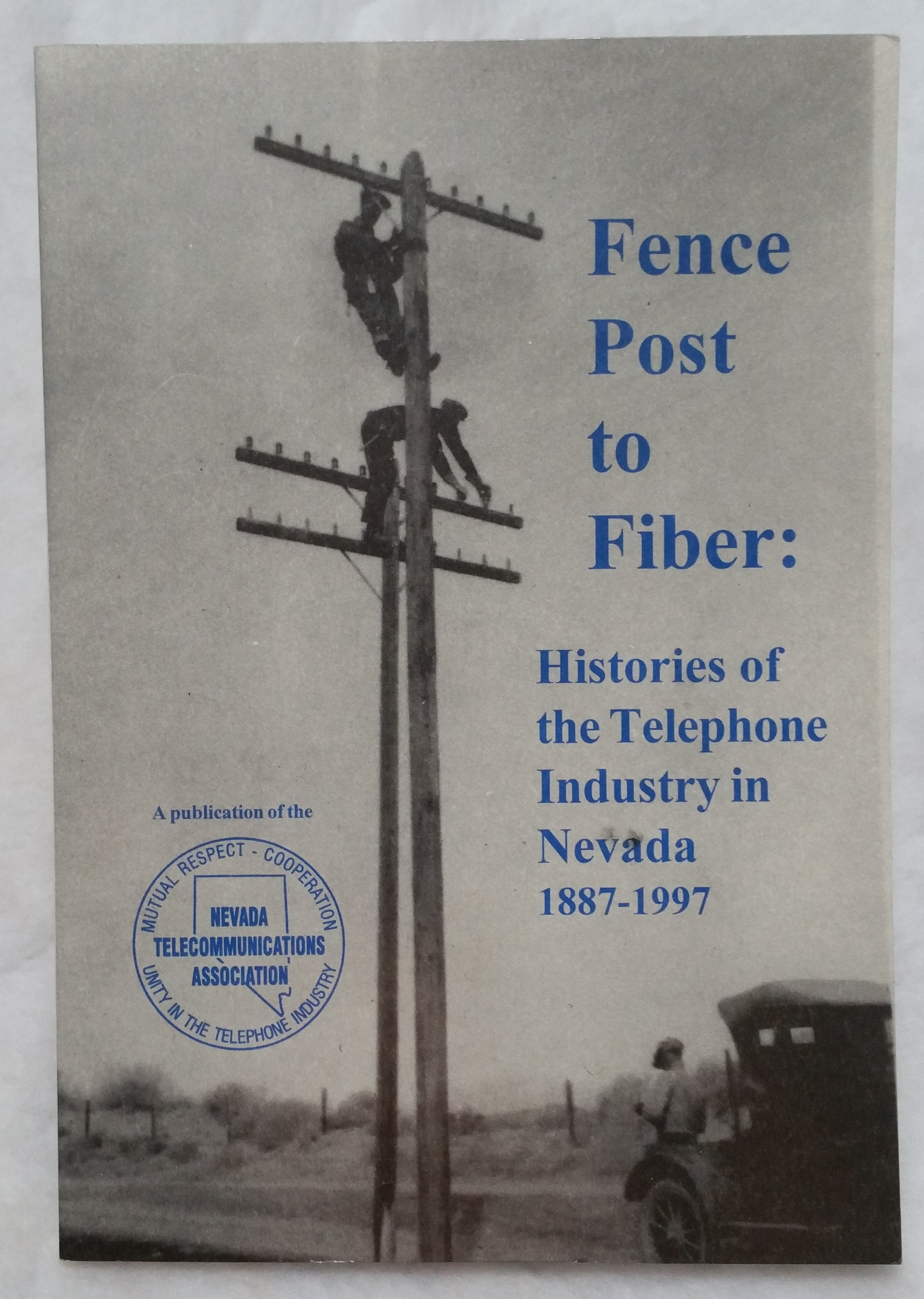 Image for Fence Post to Fiber:  Histories of the Telephone Industry I Nevada, 1887-1997