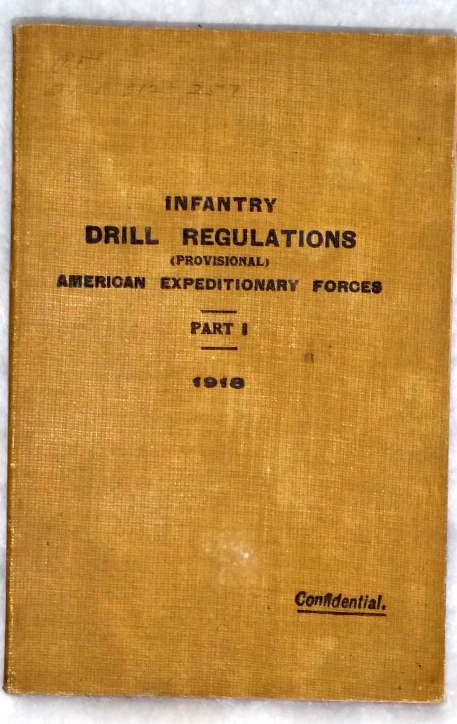 Image for Infantry Drill Regulations (Provisional), American Expeditionary Forces, Part 1
