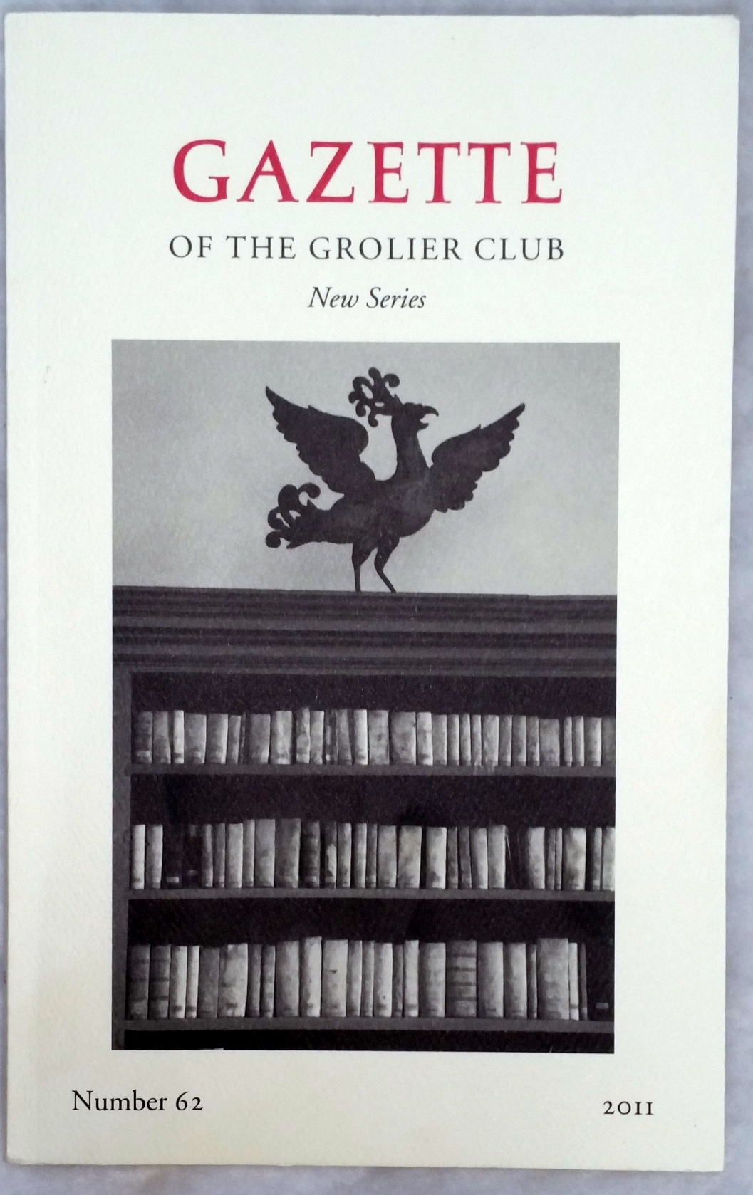Image for Gazette of the Grolier Club, New Series, Number 62, 2011