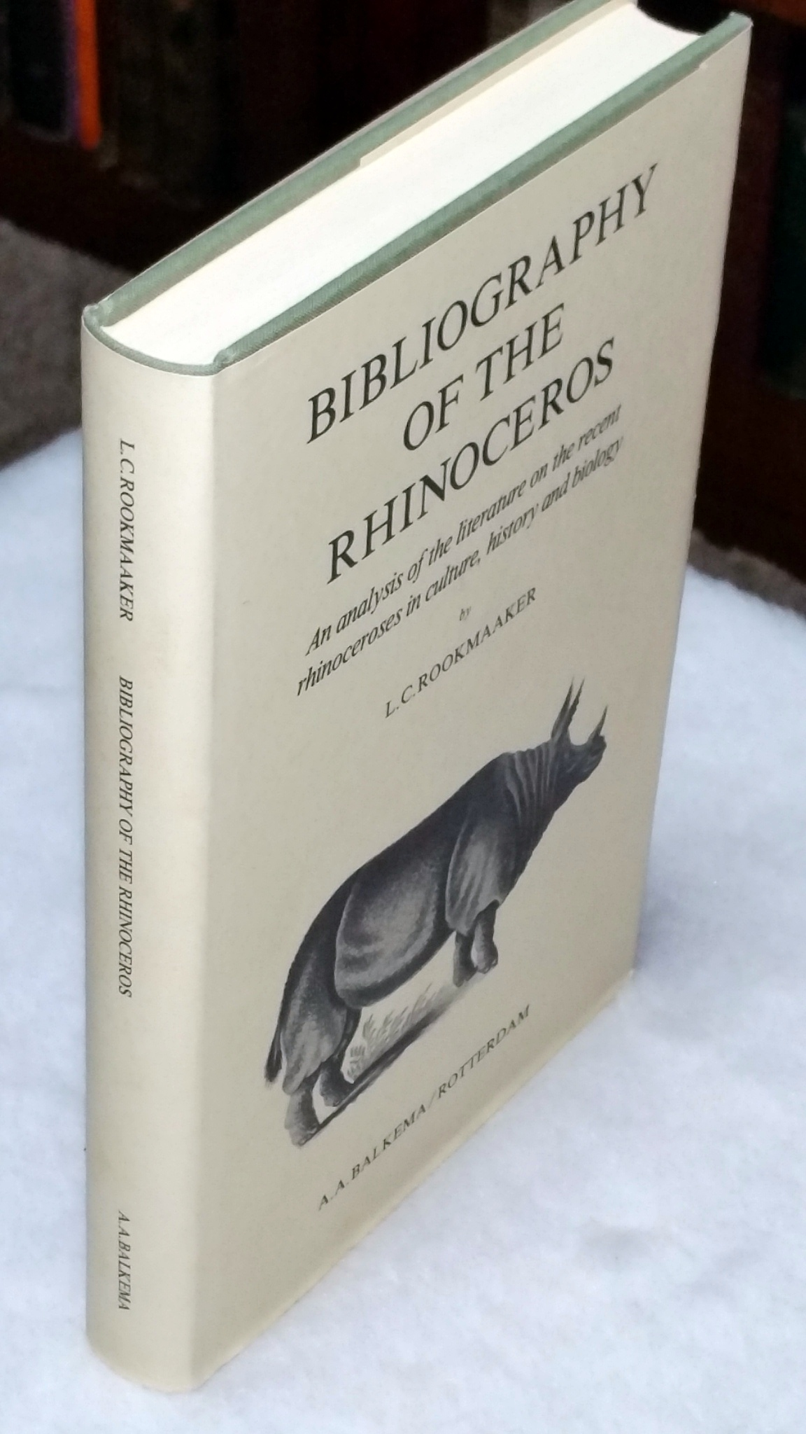 Image for Bibliography of the Rhinoceros:  An Analysis of the Literature on the Recent rhinoceroses in Culture, History and Biology