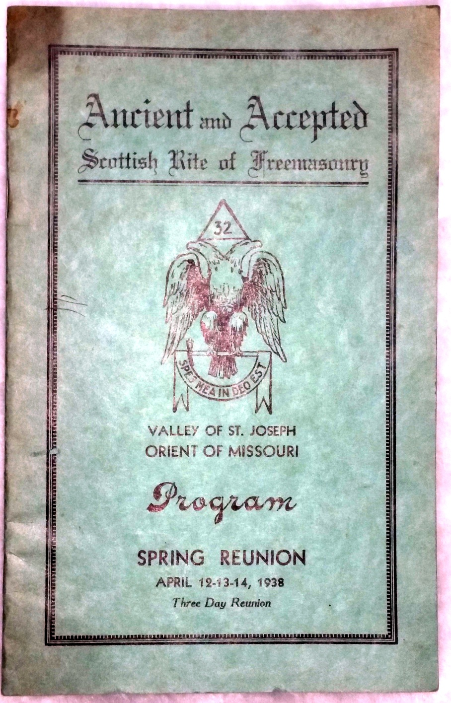 Image for Ancient and Accepted Scottish Rite of Freemasonry, Valley of St. Joseph, Orient of Missouri, Program, Spring Reunion, April 12-13-14, 1938