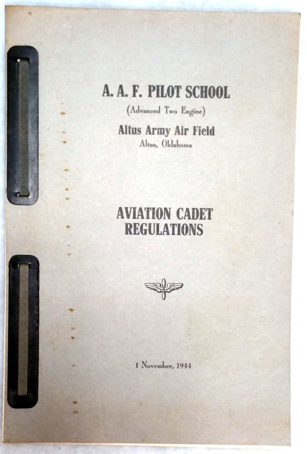 Image for A.A.F. Pilot School (Advanced Two Engine) Altus Army Air Field, Altus, Oklahoma, Aviation Cadet Regulations