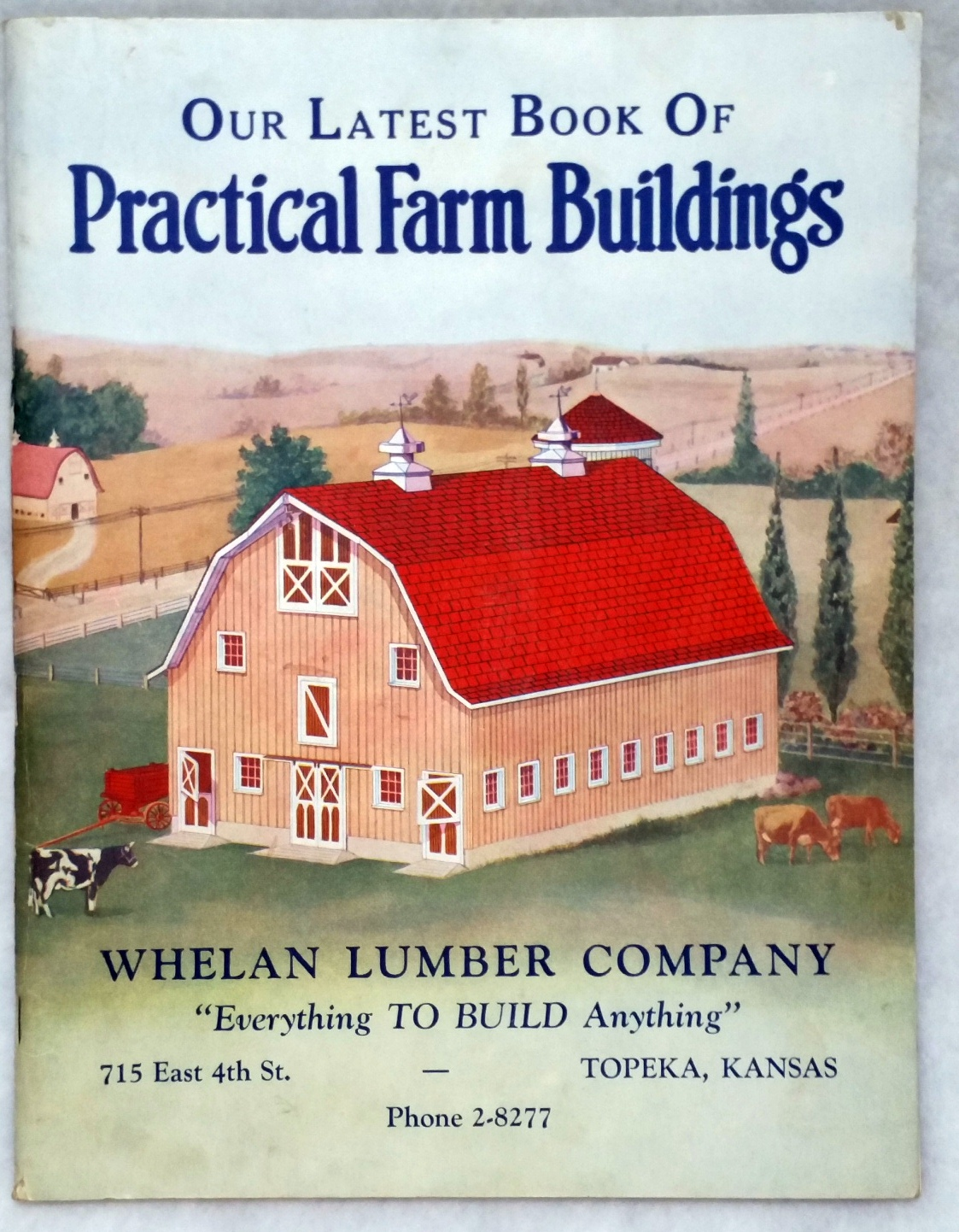 Image for Whelan Lumber Company:  Our Latest Book of Practical Farm Buildings