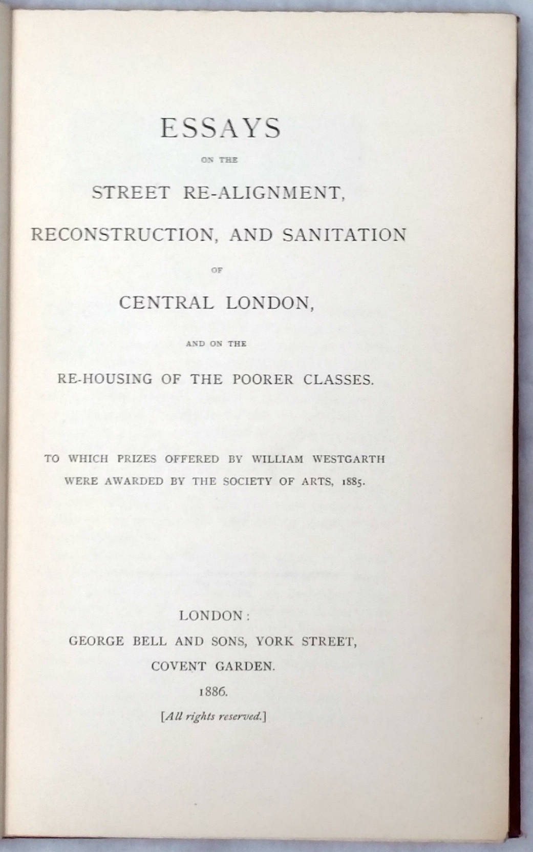 Image for Essays on the Street Re-Alignment, Reconstruction, and Sanitation of Central London and on the Re-Housing of the Poorer Classes