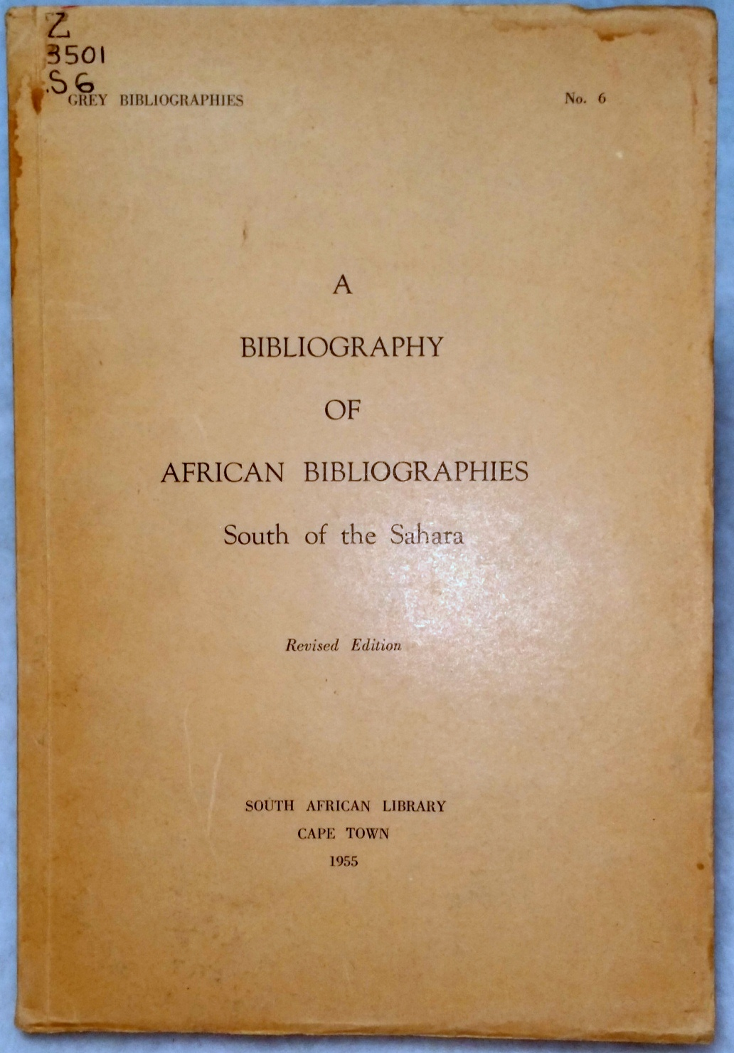 Image for A Bibliography of African Bibliographies Covering Territories South of the Sahara (Grey Bibliographies No. 6)
