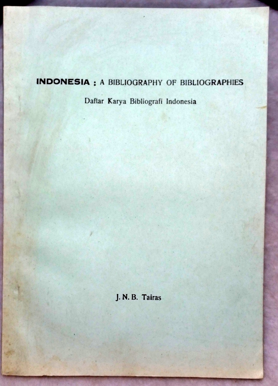 Image for Indonesia:  A Bibliography of Bibliographies (Daftar Arya Bibliografi Indonesia)