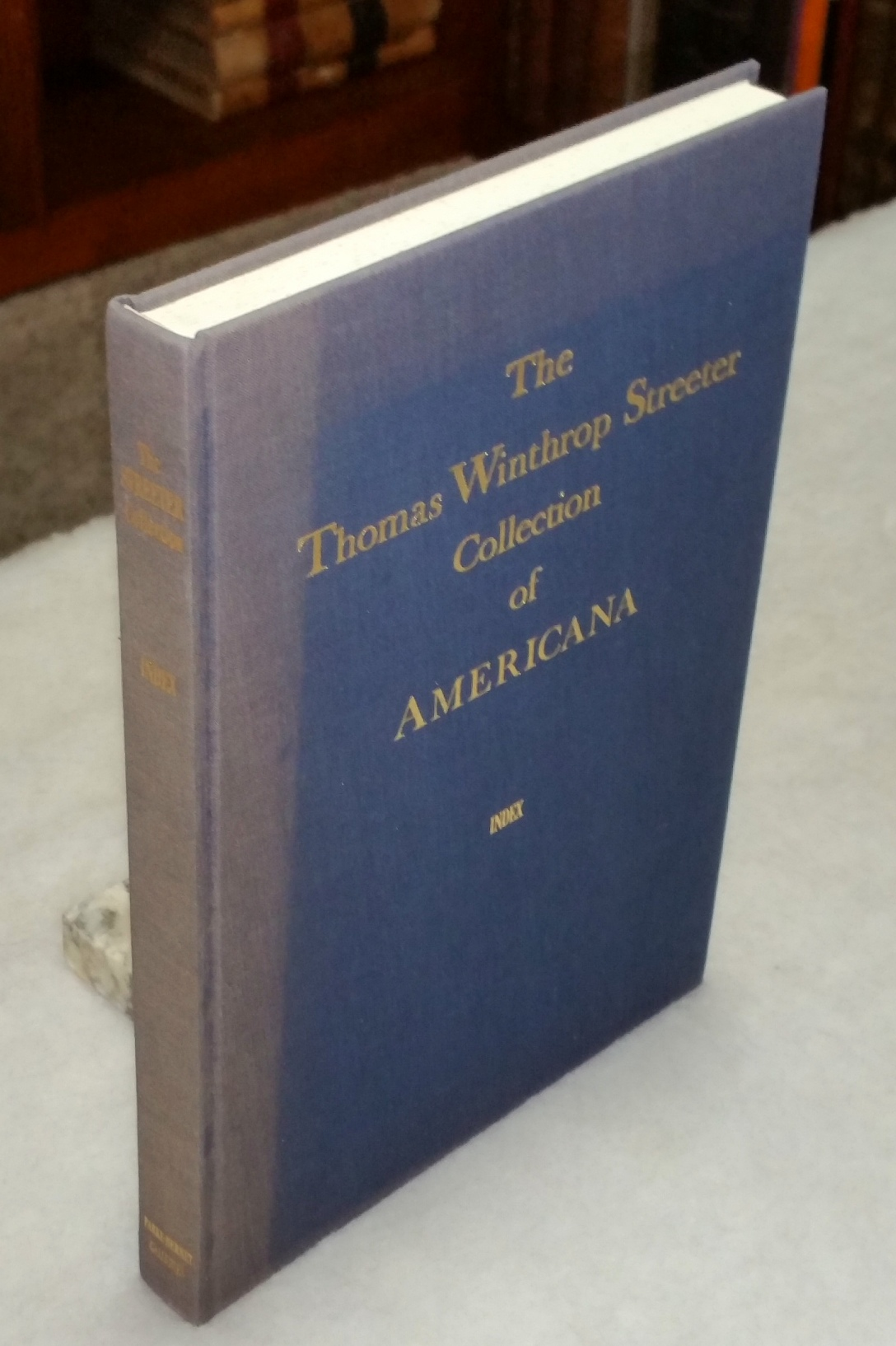 Image for The Celebrated Collection of Americana Formed By the Late Thomas Winthrop Streeter, Morristown...  Volume Six