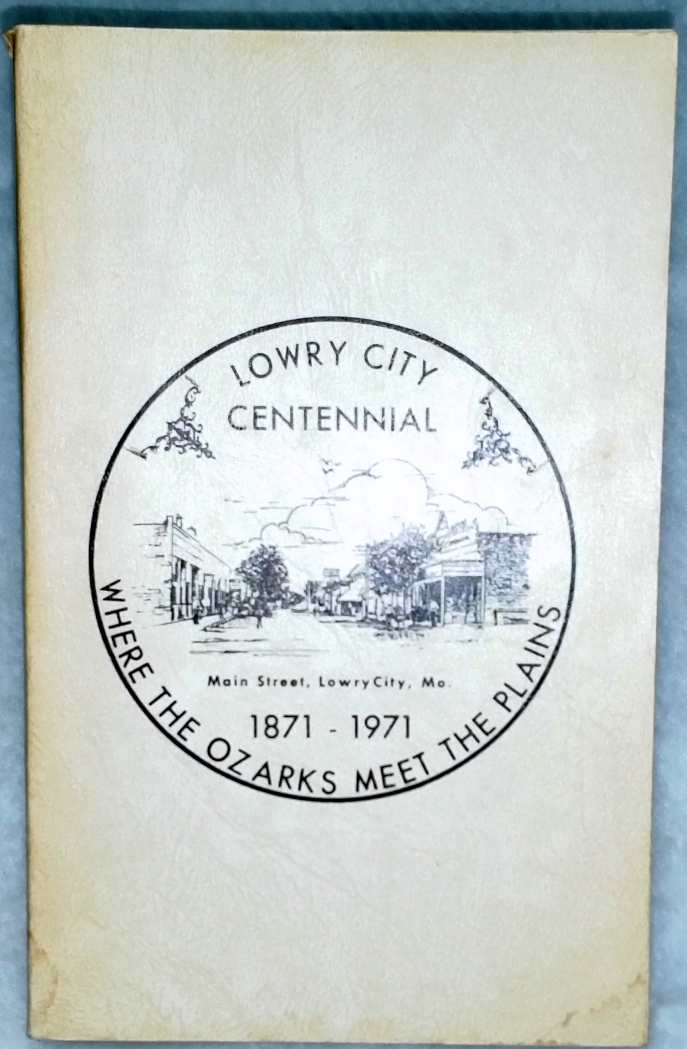 "Image for Centennial History of Lowry City, Missouri (St. Clair County) ""Pride of the Prairies"" 1871-1971"