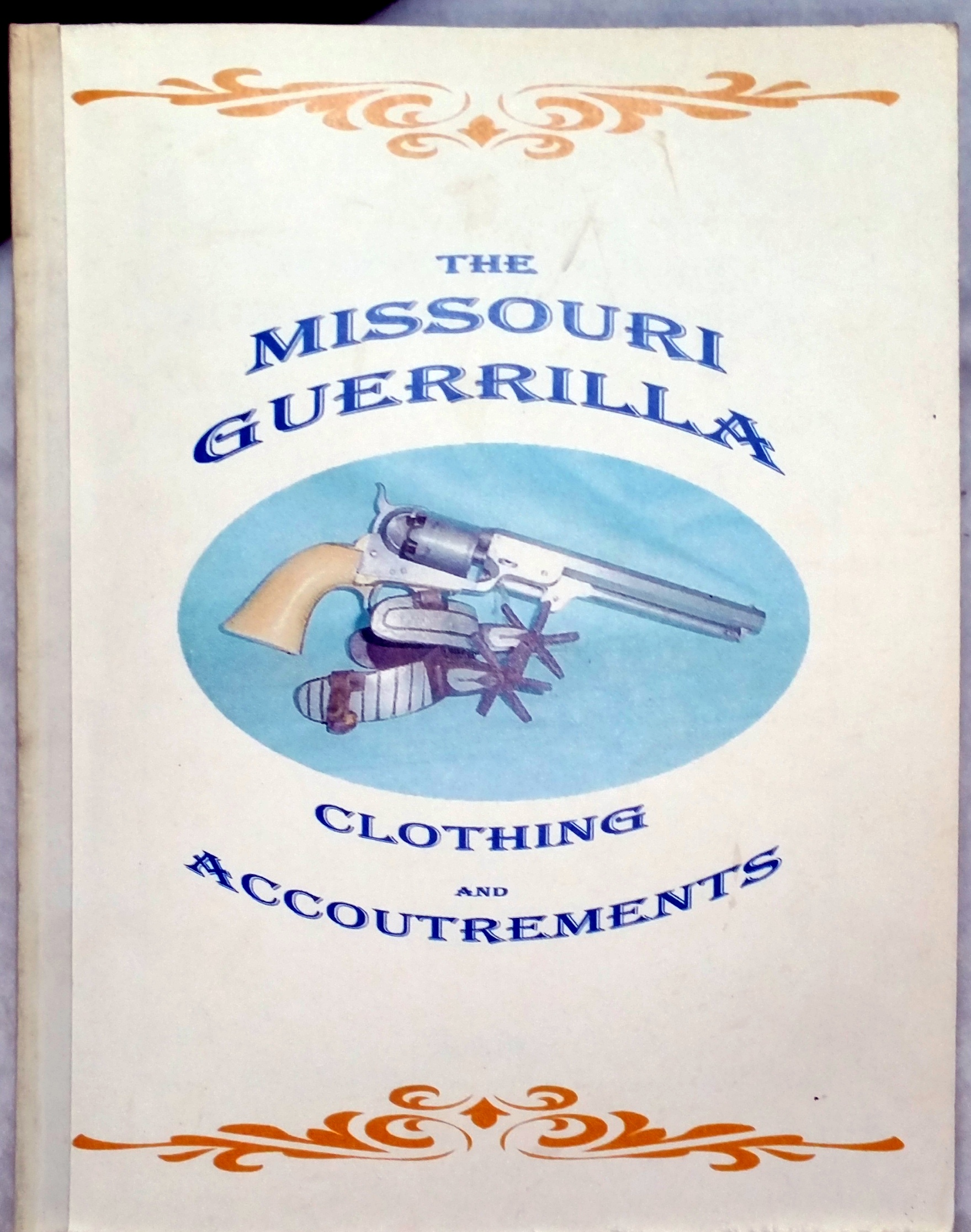 Image for The Missouri Guerrilla: Clothing and Accoutrements