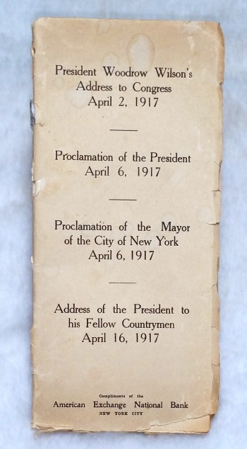 Image for President Woodrow Wilson's Address to Congress, April 2, 1917; Proclamation of the President, April 6, 1917; Proclamation of the Mayor of the City of New York, April 6, 1917; and Address of the President to His Fellow Countrymen, April 16, 1917