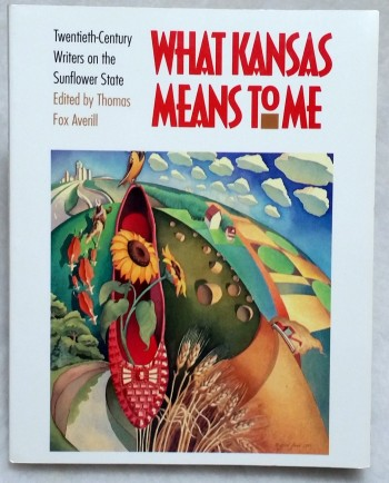 Image for What Kansas Means to Me:  Twentieth-Century Writers on the Sunflower State