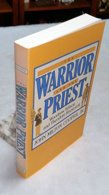 Image for The Warrior and the Priest: Woodrow Wilson and Theodore Roosevelt