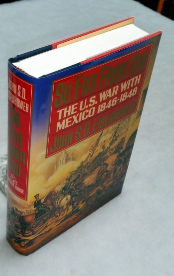 Image for So Far From God: The U.S. War with Mexico, 1846-1848