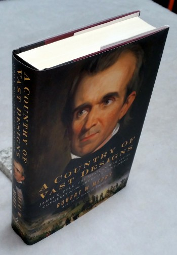 Image for A Country of Vast Designs: James K. Polk, the Mexican War, and the Conquest of the American Continent