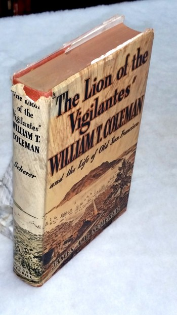 "Image for ""The Lion of the Vigilantes:"" William T. Coleman and the Life of Old San Francisco"