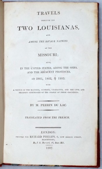 Image for Travels Through the Two Louisianas, and Among the Savage Nations of the Missouri; Also in the United States Along the Ohio, and the Adjacent Provinces, in 1801, 1802, & 1803 with a Sketch of the Manners, Customs, Character, and the Civil and Religious...