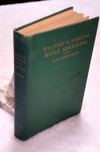 Image for Military and Sporting Rifle Shooting: A Complete and Practical Treatise Covering the Use of Modern Military, Target and Sporting Rifles