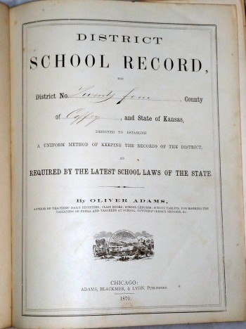 Image for District School Record, District Twenty Four, County of Coffey, and state of Kansas, designed to Establish a Uniform Method of Keeping the Records of the District as Required By the Latest School  Laws of the State