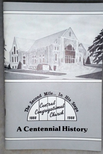 Image for The Second Mile...  In His Steps.  Central Congregational Church, 1888 1988: A Centennial History