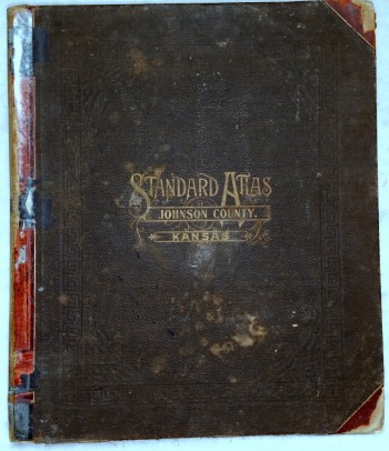 Image for Standard Atlas of Johnson County Kansas Including a Plat Book of the Villages, Cities and Townships of the County...