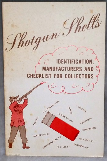 Image for Shotgun Shells: Identification, Manufacturers and Checklist for Collectors