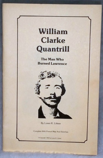 Image for William Clarke Quantrill: The Man Who Burned Lawrence