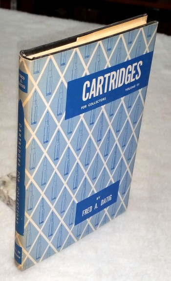 Image for Cartridges For Collectors, Volume III (Centerfire - Rimfire - Plastic)