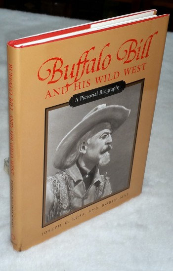 Image for Buffalo Bill and His Wild West:  A Pictorial Biography
