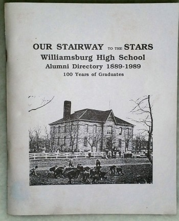 Image for Our Stairway to the Stars:  Williamsburg [Kansas] High School Alumni Directory 1889-1989.  100 Years of Graduates