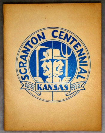 Image for The History of Scranton, Kansas, Osage County [Scranton, Kansas Centennial, 1872-1972]