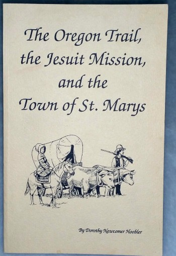 Image for The Oregon Trail, the Jesuit Mission, and the Town of St. Marys
